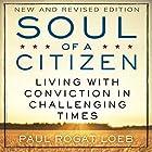 Soul of a Citizen: Living with Conviction in Challenging Times Hörbuch von Paul Rogat Loeb Gesprochen von: Stephen Paul Aulridge Jr.