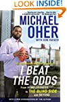 I Beat the Odds: From Homelessness, t...