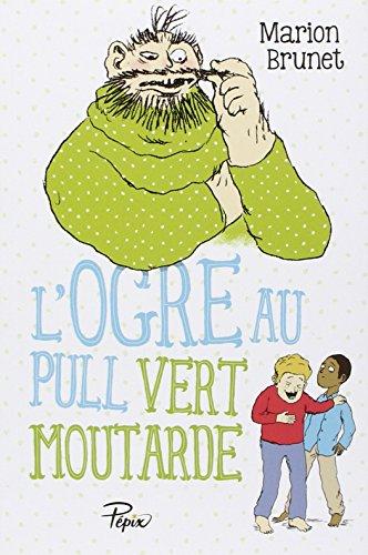 L'ogre au pull vert moutarde (1) : L'ogre au pull vert moutarde