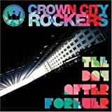Crown City Rockers / The Day After Forever