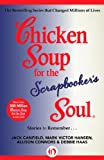 img - for Chicken Soup for the Scrapbooker's Soul: Stories to Remember (Chicken Soup for the Soul) book / textbook / text book