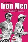 Weihnachte Geschenkidee F�r Triathleten - Iron Men: Das legend�re Triathlon-Duell zwischen Dave Scott und Mark Allen