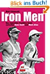 Iron Men: Das legend�re Triathlon-Due...