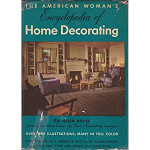 THE AMERICAN WOMAN'S NEW ENCYCLOPEDIA OF HOME DECORATING