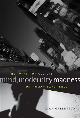 Mind, Modernity, Madness: The Impact of Culture on Human Experience