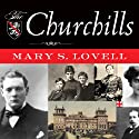 The Churchills: In Love and War (       UNABRIDGED) by Mary S. Lovell Narrated by Anne Flosnik