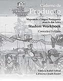 Caderno de Produ????o, Corrected Edition: Mapeando a L??ngua Portuguesa atrav??s das Artes Student Workbook by Patricia Sobral (2015-06-03)