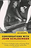 Conversations with John Schlesinger (0375757635) by Buruma, Ian