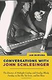 Conversations with John Schlesinger (0375757635) by Buruma, Ian