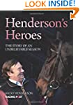 Henderson's Heroes: The Story of an U...