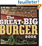 The Great Big Burger Book: 100 New an...