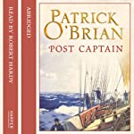 Post Captain: Aubrey-Maturin, Book 2 (       ABRIDGED) by Patrick O'Brian Narrated by Robert Hardy
