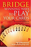 Bridge: Winning Ways to Play Your Cards