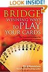Bridge: Winning Ways to Play Your Cards