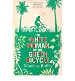 Monique Roffey (The White Woman on the Green Bicycle) By Monique Roffey (Author) Paperback on (Apr , 2010)