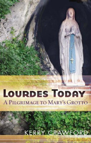 Lourdes Today: A Pilgrimage to Mary's Grotto