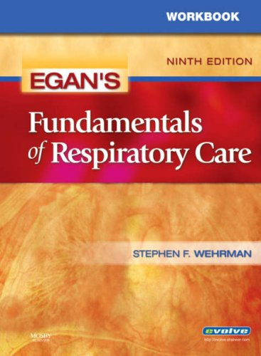 Workbook for Egan's Fundamentals of Respiratory Care, 9e
