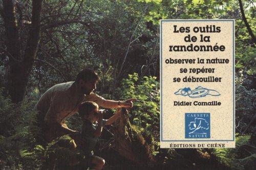 Les Outils de la randonnée : observer la nature, se repérer, se débrouiller