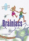 Brainiacs: An Imaginative Journey Through the Immune System (Human Body Detectives)