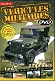 VEHICULES MILITAIRES Jeeps  Camions  Tanks  Véhicules  amphibies