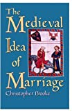 img - for The Medieval Idea of Marriage book / textbook / text book
