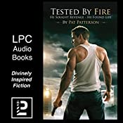 Tested by Fire: Medic 7 First Responders Series, Book 4 | [Pat Patterson]