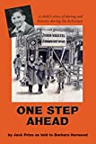 One Step Ahead: A child's story of daring and bravery during the holocaust