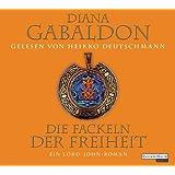 Die Fackeln der Freiheit: Ein Lord-John-Roman (Die Lord-John-Saga, Band 3)