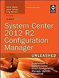 System Center 2012 R2 Configuration Manager Unleashed: Supplement to System Center 2012 Configuration Manager (SCCM) Unlea...