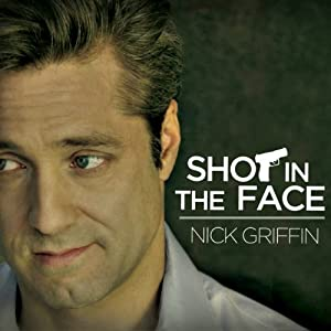 Shot in the Face | [Nick Griffin]