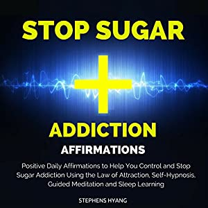 Stop Sugar Addiction Affirmations Audiobook