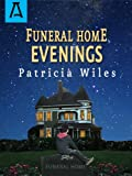 Funeral Home Evenings (Kevin Kirk Chronicles Book 2)