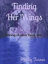 Finding Her Wings (saving Avalon Book 1)