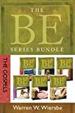 The BE Series Bundle: The Gospels: Be Loyal, Be Diligent, Be Compassionate, Be Courageous, Be Alive, and Be Transformed (The BE Series Commentary)