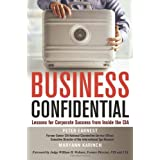 Business Confidential: Lessons for Corporate Success from Inside the CIA