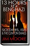 13 HOURS IN BENGHAZI: Soldiers, ISIS,...