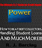 The Ultimate D.I.Y Guide for Credit Repair:: How to beat debt collectors, Handling Students loans and much More!!!