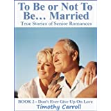 To Be Or Not To Be... Married (Don't Ever Give Up on Love)