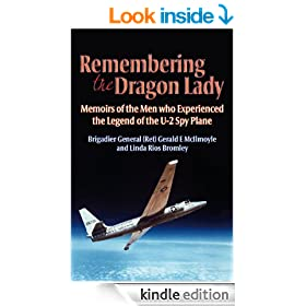 Remembering the Dragon Lady: The U-2 Spy Plane: Memoirs of the Men Who Made the Legend