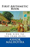 First Arithmetic Book: For five to six year olds (Beginning Arithmetic)