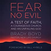 Fear No Evil: A Test of Faith, a Courageous Church, and an Unfailing God | [Brady Boyd]
