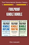 Foolproof Kindle Bundle: Foolproof Kindle Formatting, Foolproof Kindle Outline & Foolproof Kindle Covers