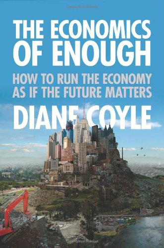 The Economics of Enough: How to Run the Economy as If the...