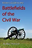 Battlefields of the Civil War (Visitors Guides)