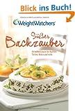 S��er Backzauber: Verw�hnrezepte f�r Kuchen, Torten, Kekse und mehr - Weight Watchers