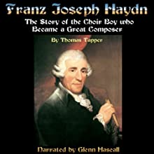 Franz Joseph Haydn: The Story of the Choir Boy Who Became a Great Composer Audiobook by Thomas Tapper Narrated by Glenn Hascall
