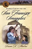 Image of Andrea Carter and the San Francisco Smugglers (Circle C Adventures #4)