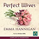 Perfect Wives Audiobook by Emma Hannigan Narrated by Grainne Gillis