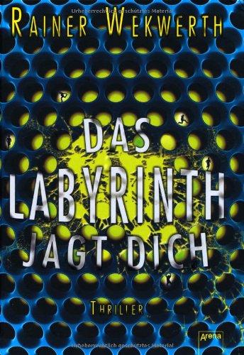 Das Labyrinth jagt dich von Rainer Wekwerth