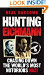 Hunting Eichmann: Chasing Down the Wo...